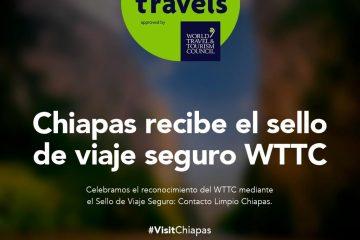 Celebra Sectur el Sello de Viaje Seguro otorgado a Chiapas por el Consejo Mundial de Viajes y Turismo